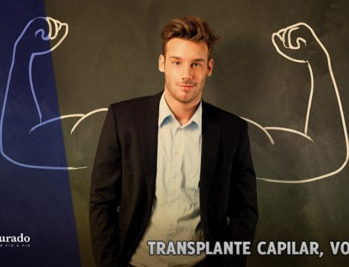 Transplante Capilar, você pode!