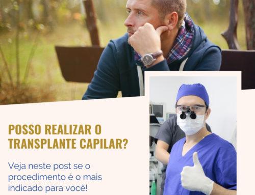 Posso fazer transplante capilar?