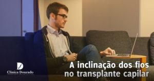 inclinação dos fios no transplante capilar