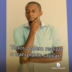 Todos podem realizar o transplante capilar