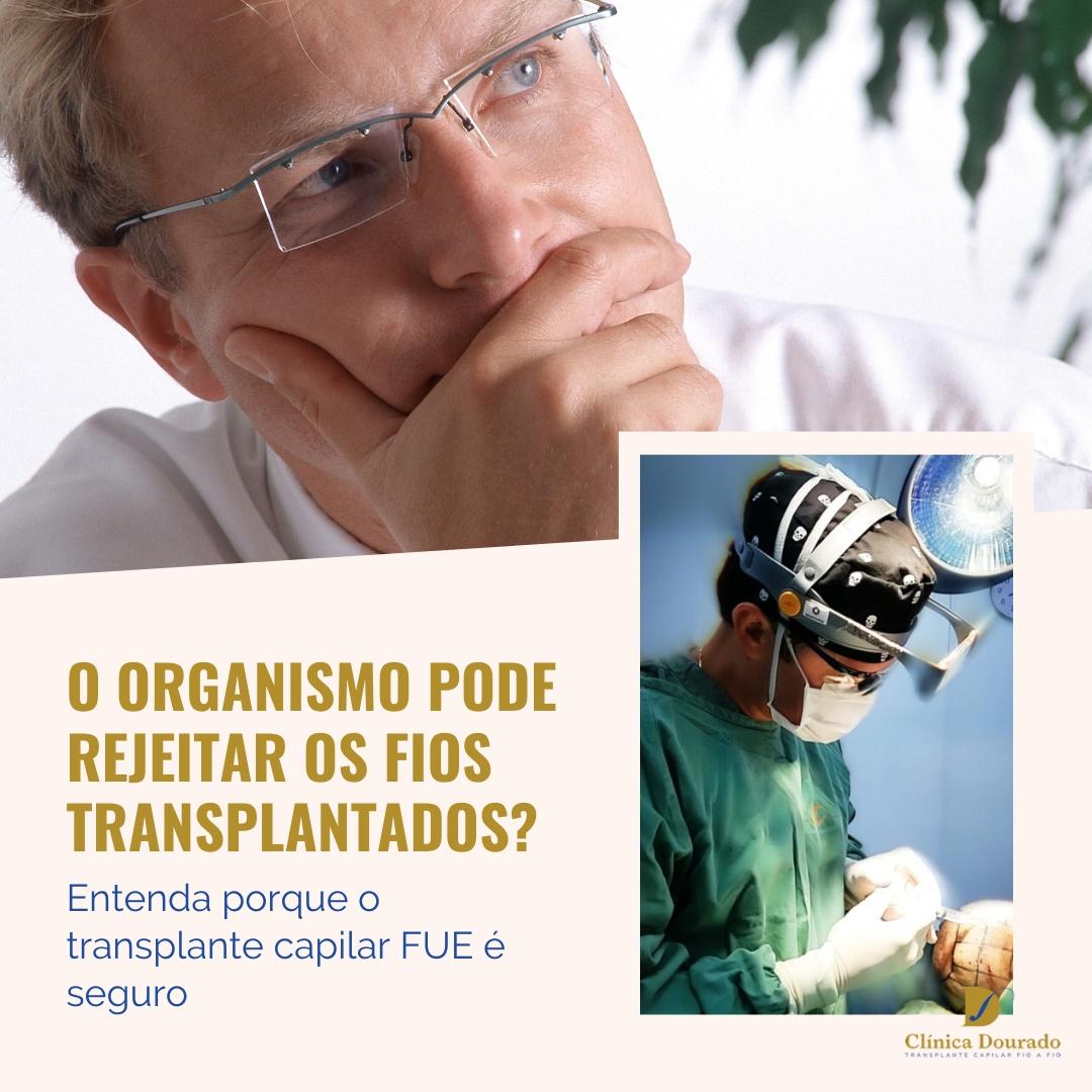 o organismo pode rejeitar os fios transplantados